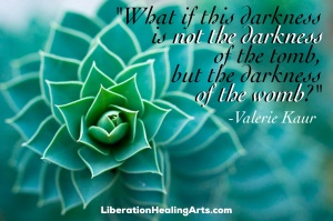 What if this darkness is not the darkness of the tomb, but the darkness of the womb? Valerie Kaur