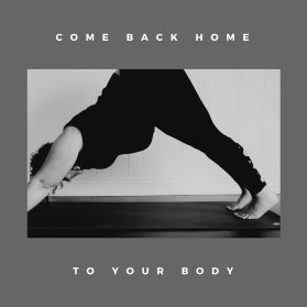 come back home to your body